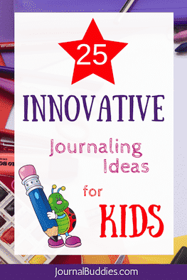 25 Innovative Journaling Ideas for Kids