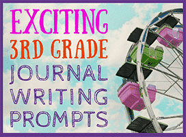 57 Exciting Third Grade Journal Writing Prompts