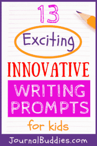 Use this fresh, exciting, and innovative list of kids writing and journal prompt ideas to inspire creativity in your students!
