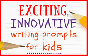 Exciting and Innovative Writing Prompts