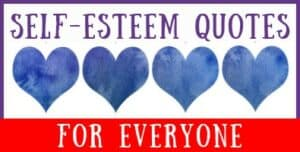 Self-Esteem Quotes for Everyone