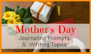Mother's Day Journaling Prompts and Writing Topics
