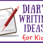Diary Writing Ideas for Kids