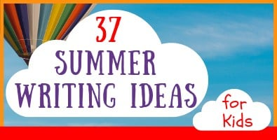37 Summer Writing Ideas for Kids
