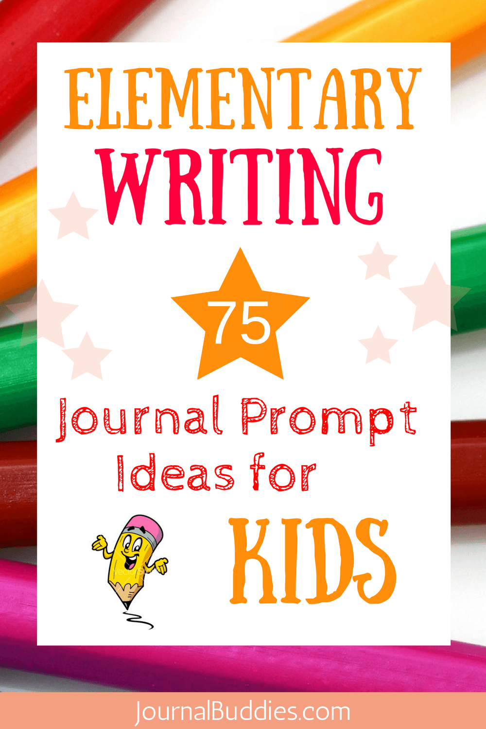 Elementary Writing - 75 Journal Prompt Ideas for Kids