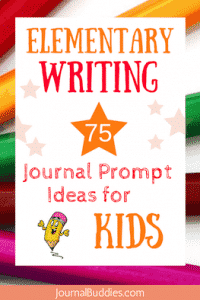 Elementary Writing - 75 Journal Prompt Ideas for Students