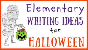 Elementary Writing Ideas for Halloween