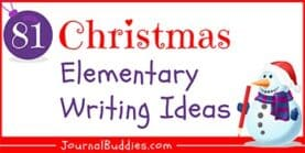 81 Christmas Elementary Writing & Journal Prompts