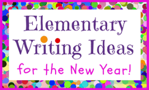 Elementary Writing Ideas for the New Year