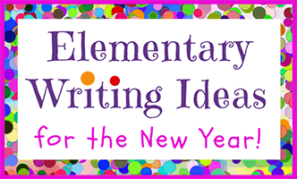 77 Elementary Writing Ideas for the New Year