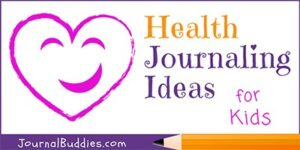 Health Journal Writing Topics for Kids