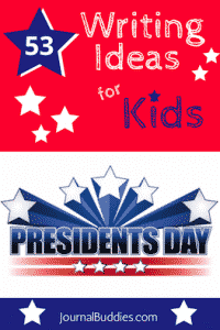 53 Presidents Day Writing Ideas for Kids