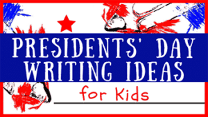 Presidents' Day Writing Ideas