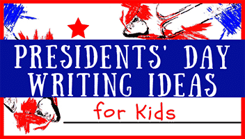 Presidents' Day Writing Ideas for Students