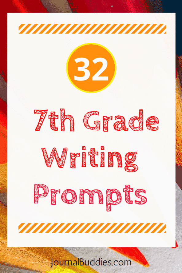 32 7th Grade Writing Prompts and Idea