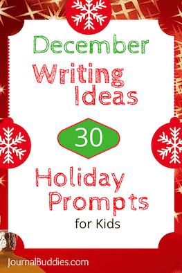 December Writing Ideas- 30 Holiday Journal Prompts