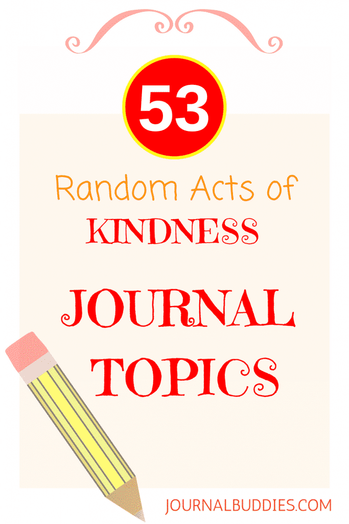 Show students the importance of random acts of kindness and help them to think about the meaning behind them with these writing prompts and journal topics!