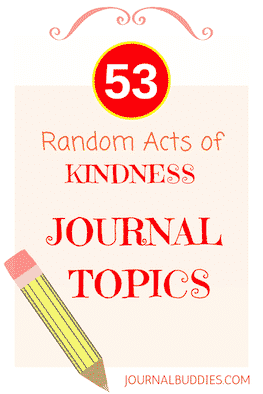 53 Journal Topics about Random Acts of Kindness