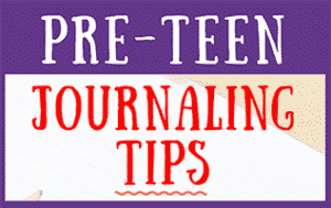 Preteen Journaling Tips