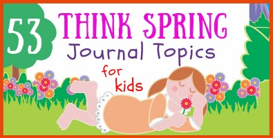 Think Spring Journal Topics for Kids