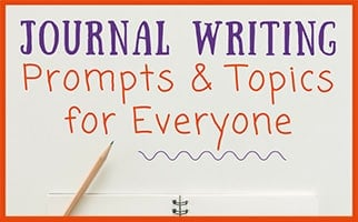 You'll enjoy our favorite journal writing prompts and story starters as this collection of ideas is ideal for people of all ages and all skill levels.