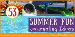 Journal Prompt Ideas about Summer Fun