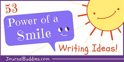 53 Power of a Smile Writing Ideas