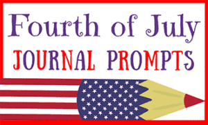 Fourth of July Journal Prompts