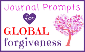 Global Forgiveness Journal Prompts