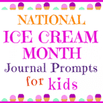 Ice Cream Month Journal Prompts