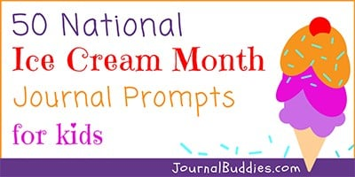 National Ice Cream Month Journal Writing Promtps for Students