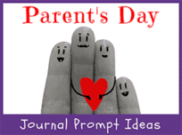 54 Parent's Day Journal Prompt Ideas