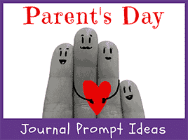 Parent's Day Journal Prompt Ideas