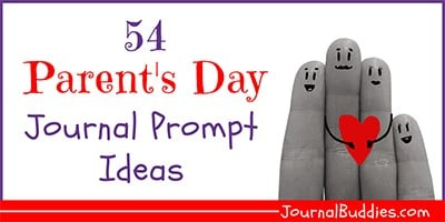 54 Parent's Day Journal Prompt Ideas