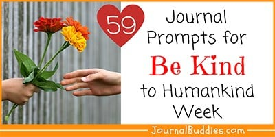 59 Journal Prompts: Be Kind to Humankind Week