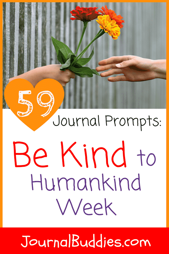 Celebrate kindness all throughout Be Kind to Humankind Week – and all year long – with these journaling exercises!