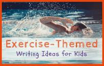 51 Exercise-Themed Kid Writing Ideas