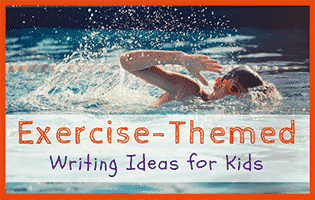 51 Exercise-Themed Kid Writing Ideas