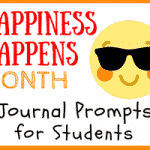 Happiness Happens Month Journal Prompts