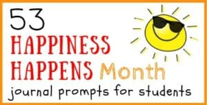 Happiness Happenss Month Writing Prompts
