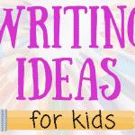 Fun Writing Ideas for Kids