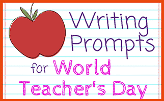 57 Writing Prompts | World Teacher's Day