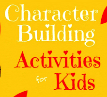 Character Building Activities for Kids