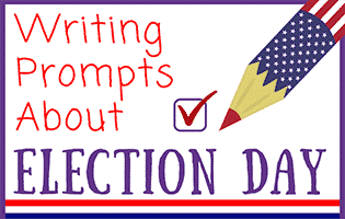 Election Day Writing Prompts