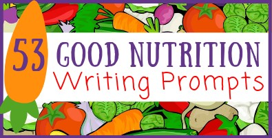 Good Nutrition Writing Prompts