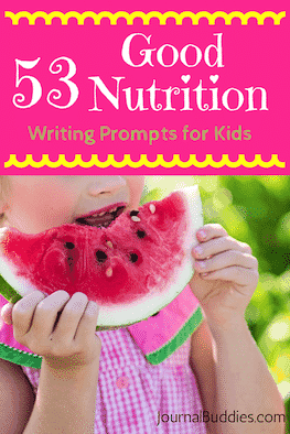 See these 53 Good Nutrition Writing Prompts and help students learn about healthy eating through a balanced diet of daily journal prompts!