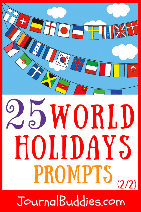 Invite your students to explore holidays from around the world with these journal prompts.