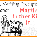 Writing Prompts to Honor MLK Jr