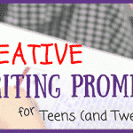 Creative Writing Prompts for Teens and Tweens