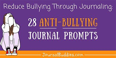 Journal Prompts to Reduce Bullying